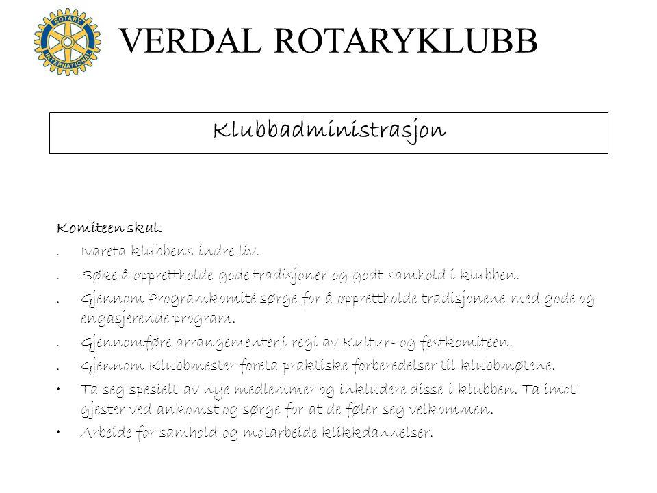 VERDAL ROTARYKLUBB Prosjekter (lokalt og internasjonalt) (samf.tjeneste - internasjonal tjeneste) Komiteen skal:.