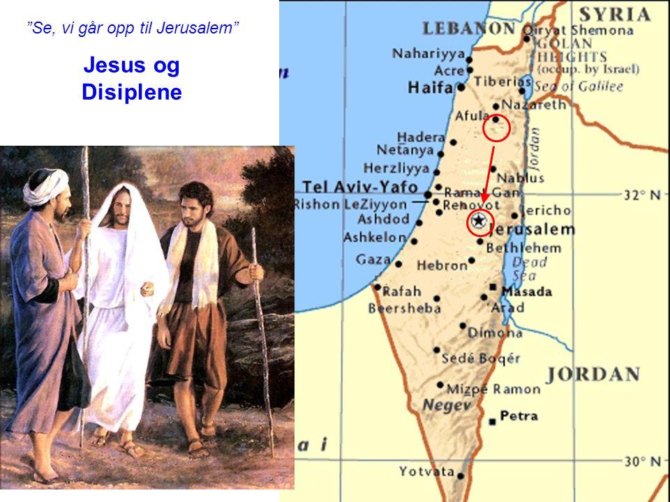 """""""Se, vi går opp til Jerusalem"""" Jesus og Disiplene"""