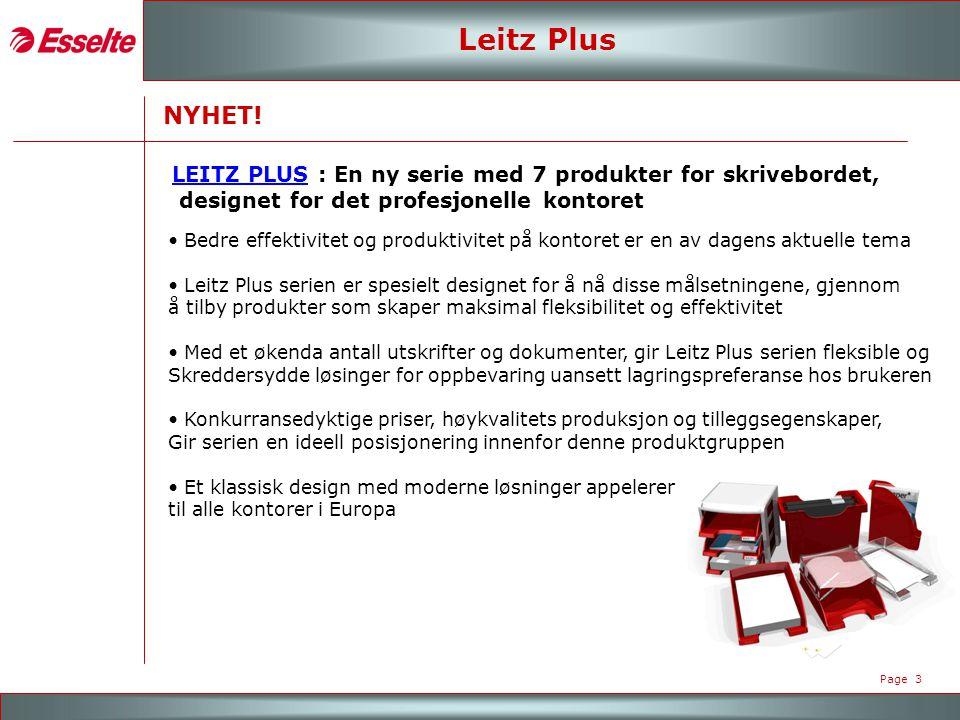 M A R K E N - R O A D S H O W 2007 Page 3 Leitz Plus • Bedre effektivitet og produktivitet på kontoret er en av dagens aktuelle tema • Leitz Plus serien er spesielt designet for å nå disse målsetningene, gjennom å tilby produkter som skaper maksimal fleksibilitet og effektivitet • Med et økenda antall utskrifter og dokumenter, gir Leitz Plus serien fleksible og Skreddersydde løsinger for oppbevaring uansett lagringspreferanse hos brukeren • Konkurransedyktige priser, høykvalitets produksjon og tilleggsegenskaper, Gir serien en ideell posisjonering innenfor denne produktgruppen • Et klassisk design med moderne løsninger appelerer til alle kontorer i Europa LEITZ PLUS : En ny serie med 7 produkter for skrivebordet, designet for det profesjonelle kontoret NYHET!