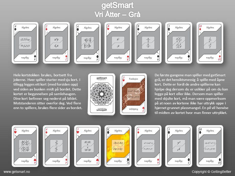 De første gangene man spiller med getSmart grå, er det hensiktsmessig å spille med åpne kort.