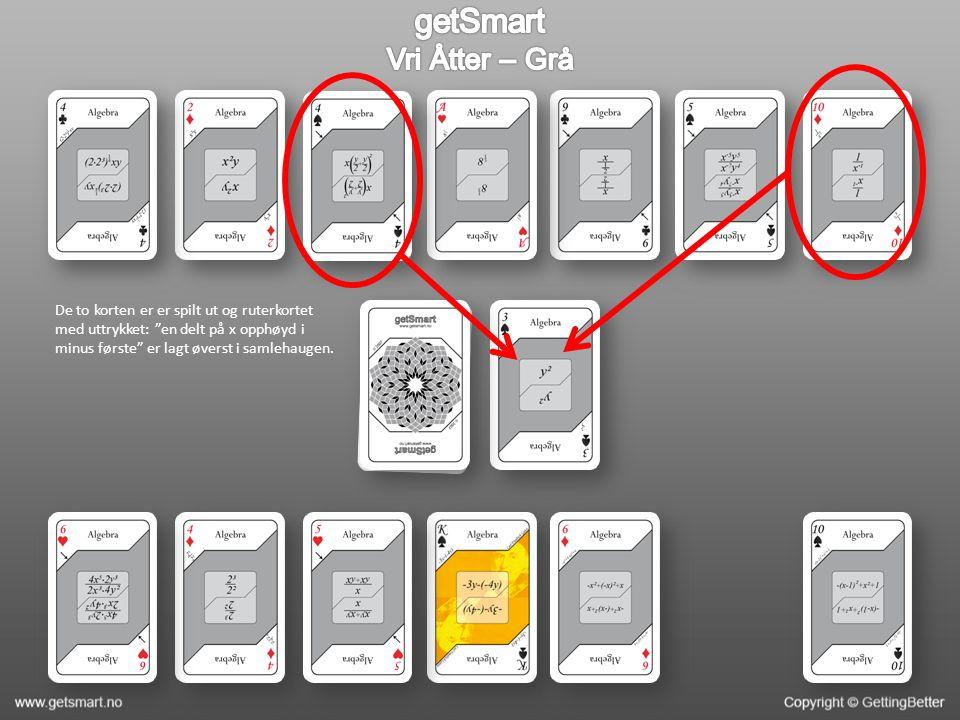 """De to korten er er spilt ut og ruterkortet med uttrykket: """"en delt på x opphøyd i minus første"""" er lagt øverst i samlehaugen."""