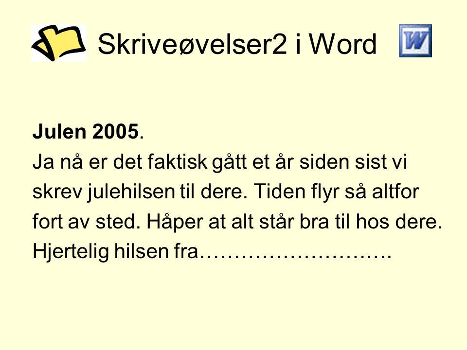 Skriveøvelser2 i Word Julen 2005.
