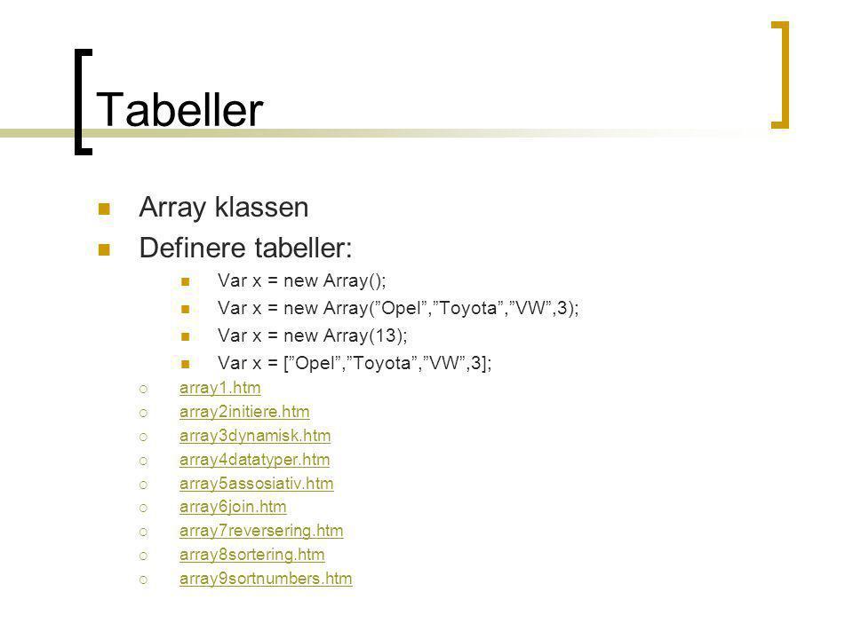Nettleser objekter  Når en html side er lastet inn i en nettleser er følgende objekter alltid tilgjengelige:  window  document  location  history  navigator