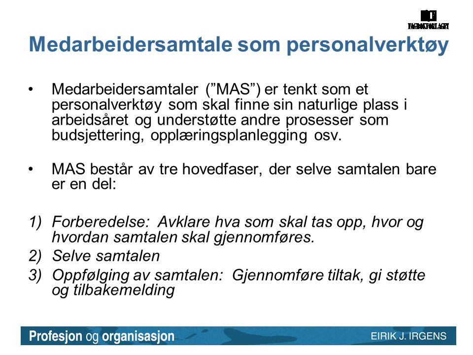 """Medarbeidersamtale som personalverktøy •Medarbeidersamtaler (""""MAS"""") er tenkt som et personalverktøy som skal finne sin naturlige plass i arbeidsåret o"""