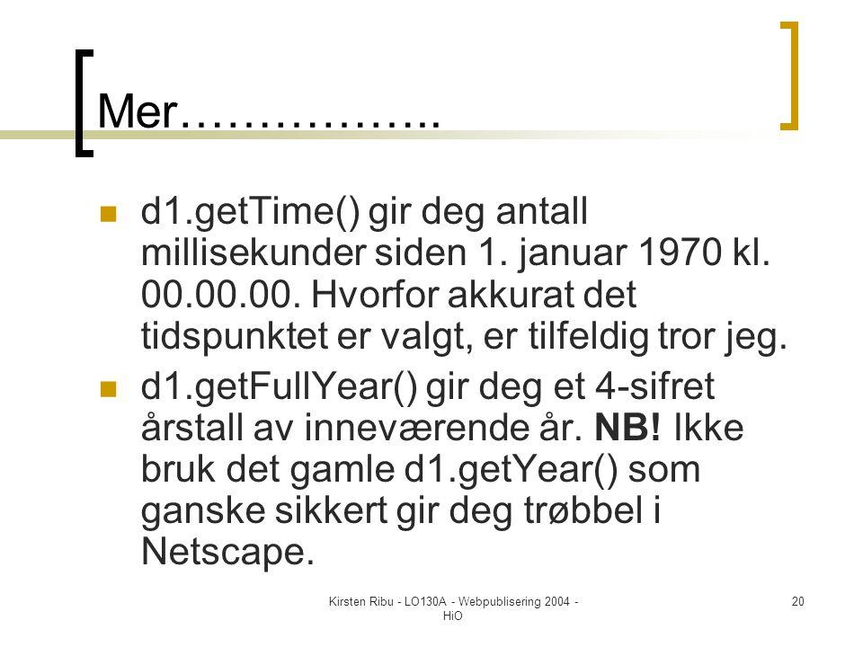 Kirsten Ribu - LO130A - Webpublisering 2004 - HiO 20 Mer……………..