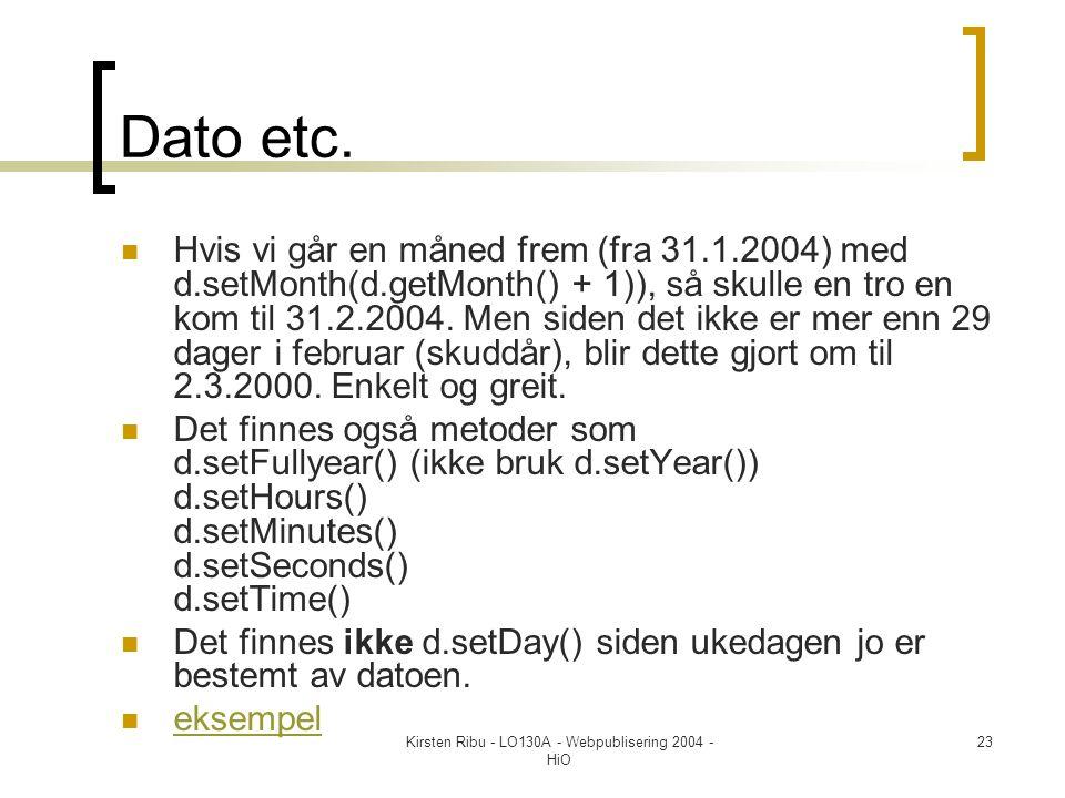 Kirsten Ribu - LO130A - Webpublisering 2004 - HiO 23 Dato etc.