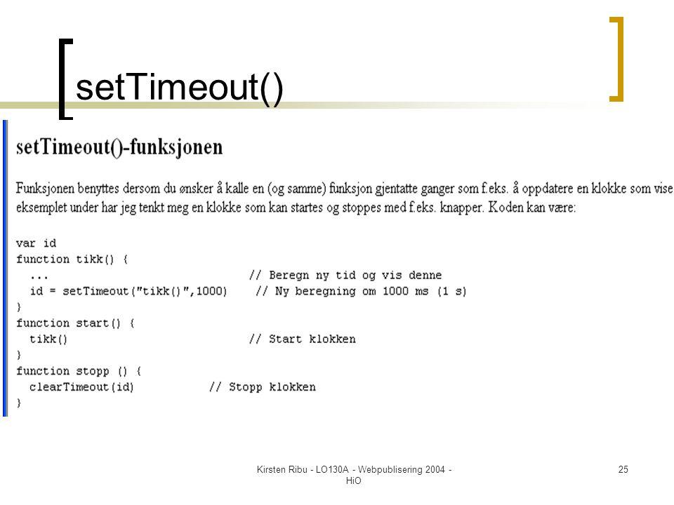 Kirsten Ribu - LO130A - Webpublisering 2004 - HiO 25 setTimeout()