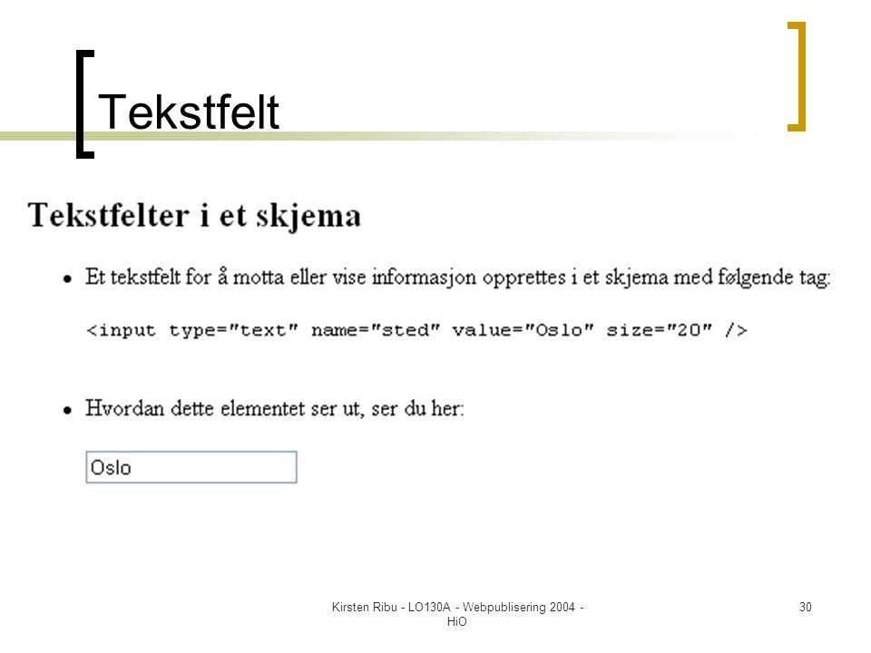 Kirsten Ribu - LO130A - Webpublisering 2004 - HiO 30 Tekstfelt