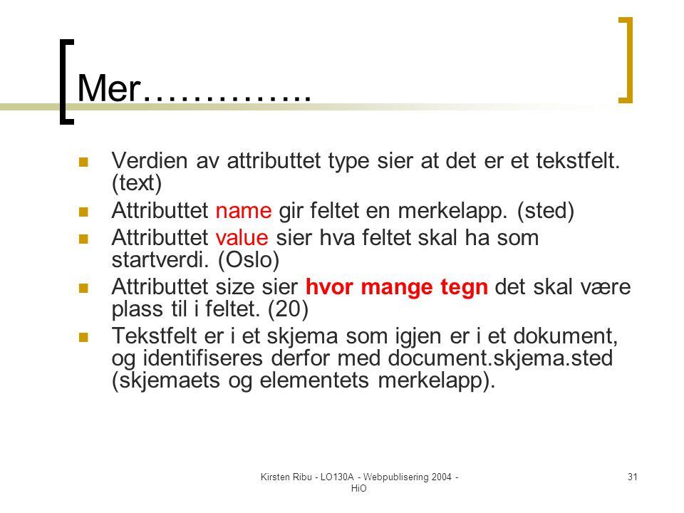 Kirsten Ribu - LO130A - Webpublisering 2004 - HiO 31 Mer…………..