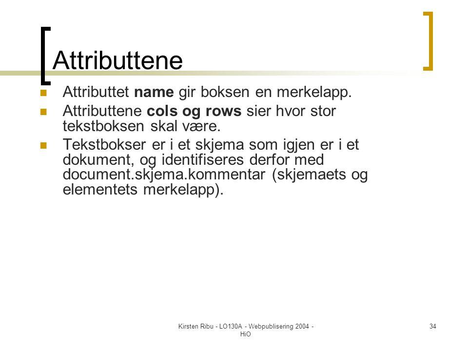 Kirsten Ribu - LO130A - Webpublisering 2004 - HiO 34 Attributtene  Attributtet name gir boksen en merkelapp.