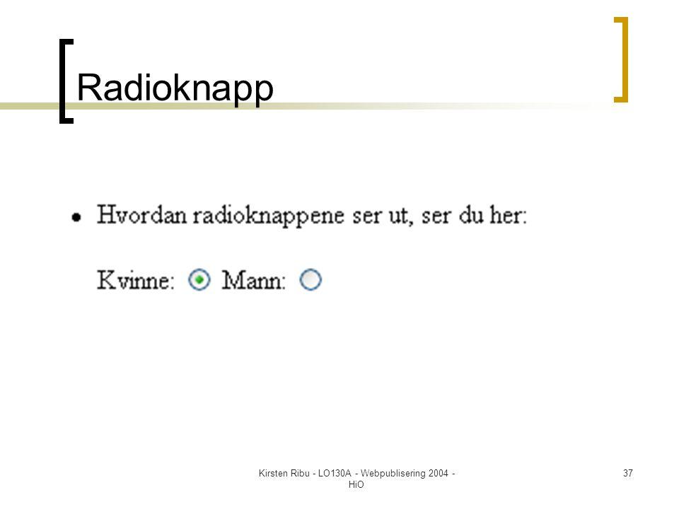 Kirsten Ribu - LO130A - Webpublisering 2004 - HiO 37 Radioknapp