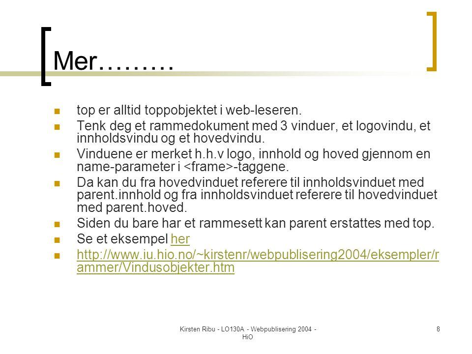 Kirsten Ribu - LO130A - Webpublisering 2004 - HiO 8 Mer………  top er alltid toppobjektet i web-leseren.
