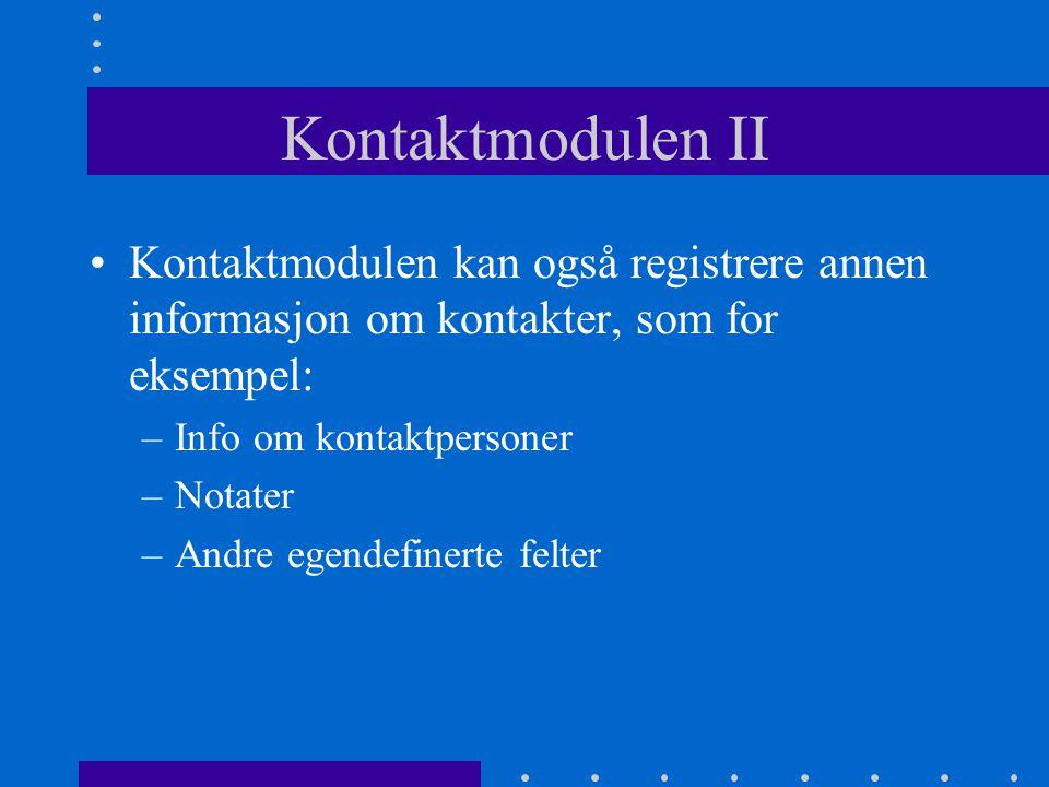 Kontaktmodulen •Kunder og leverandører må registreres i kontaktmodulen •Dette kan gjøres før du begynner å føre bilag, eller det kan gjøres direkte fra bilagsregistrering.
