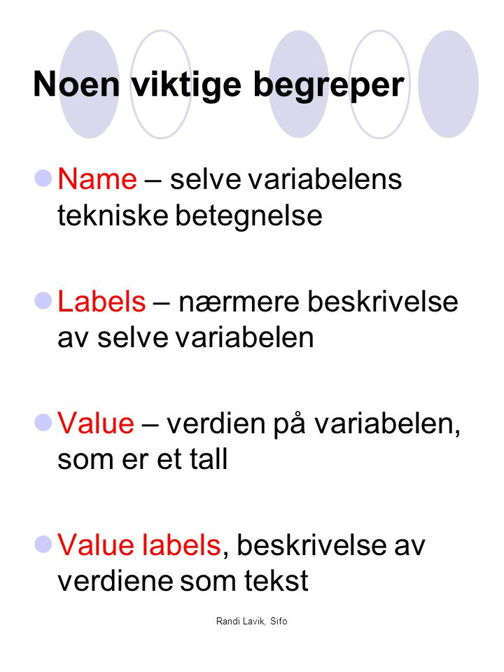 Randi Lavik, Sifo Labels Name value Value labels