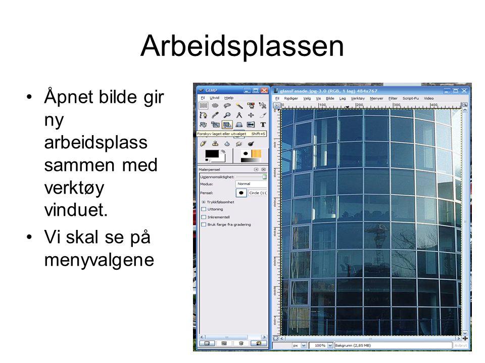 Arbeidsplassen •Åpnet bilde gir ny arbeidsplass sammen med verktøy vinduet. •Vi skal se på menyvalgene