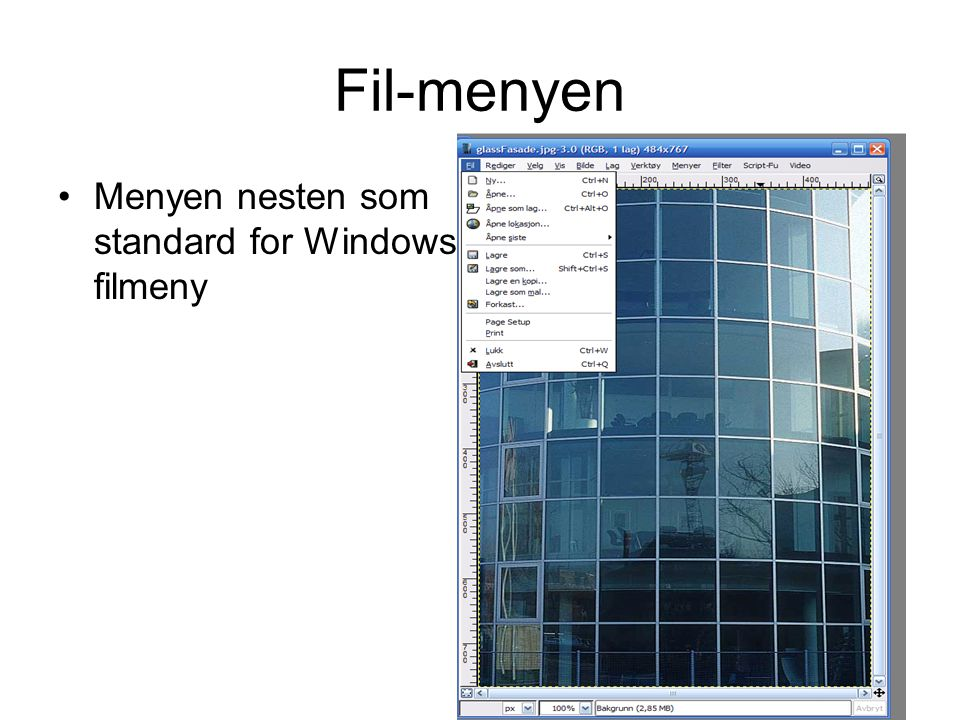 Fil-menyen •Menyen nesten som standard for Windows filmeny