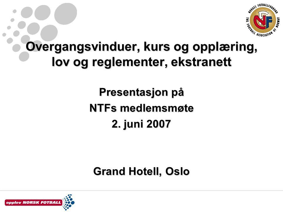 Overgangsvinduer, kurs og opplæring, lov og reglementer, ekstranett Presentasjon på NTFs medlemsmøte 2.