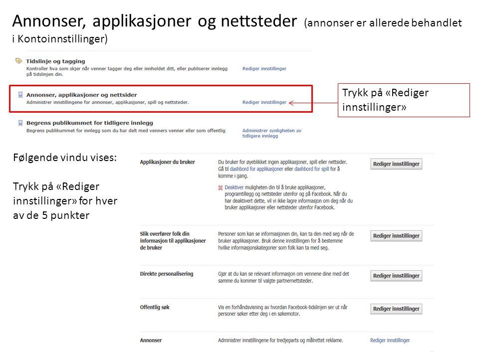 Annonser, applikasjoner og nettsteder (annonser er allerede behandlet i Kontoinnstillinger) Trykk på «Rediger innstillinger» Følgende vindu vises: Try