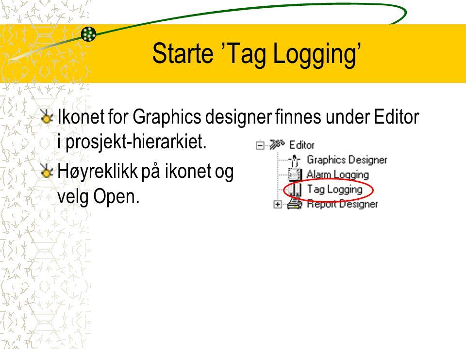 Starte 'Tag Logging' Ikonet for Graphics designer finnes under Editor i prosjekt-hierarkiet. Høyreklikk på ikonet og velg Open.