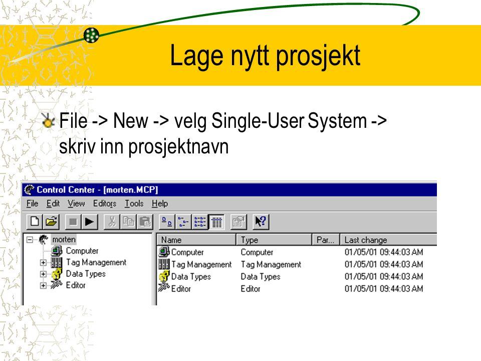 Lage nytt prosjekt File -> New -> velg Single-User System -> skriv inn prosjektnavn