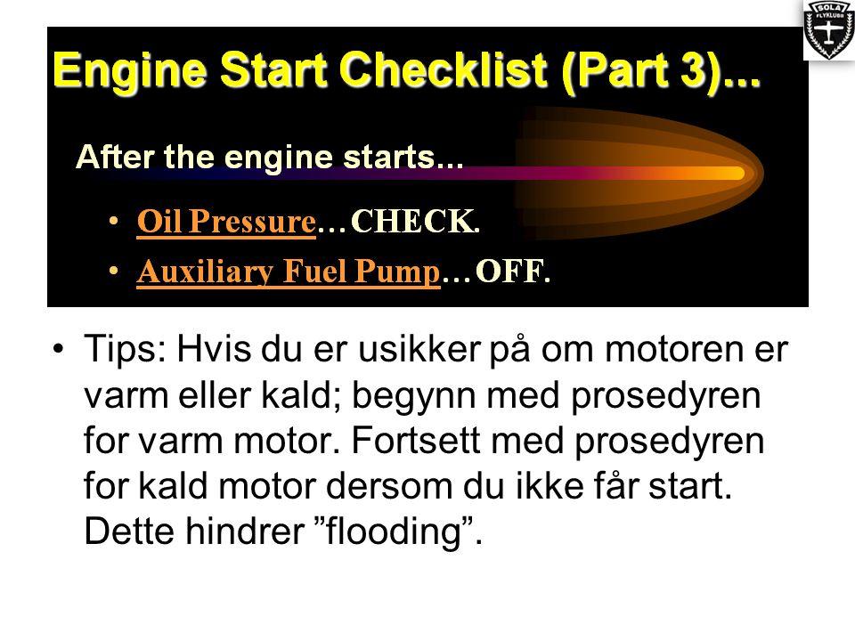 •Tips: Hvis du er usikker på om motoren er varm eller kald; begynn med prosedyren for varm motor.