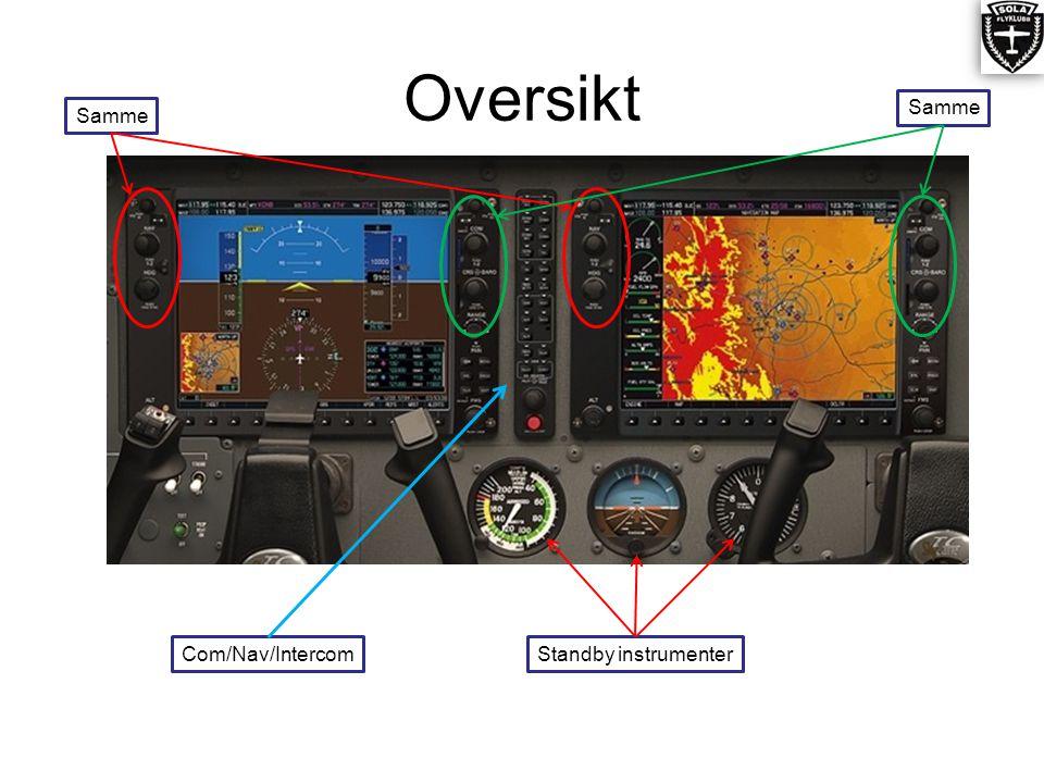 Oversikt Standby instrumenter Samme Com/Nav/Intercom