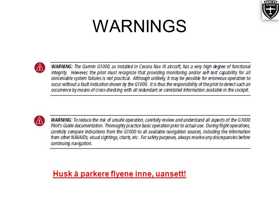 WARNINGS Husk å parkere flyene inne, uansett!