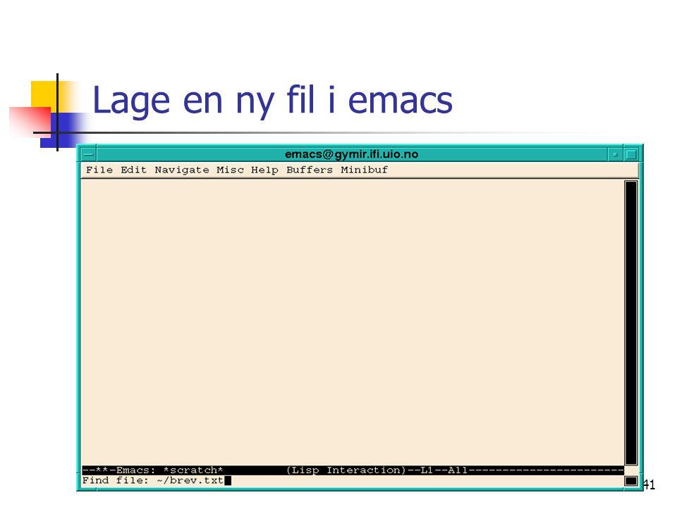 41 Lage en ny fil i emacs