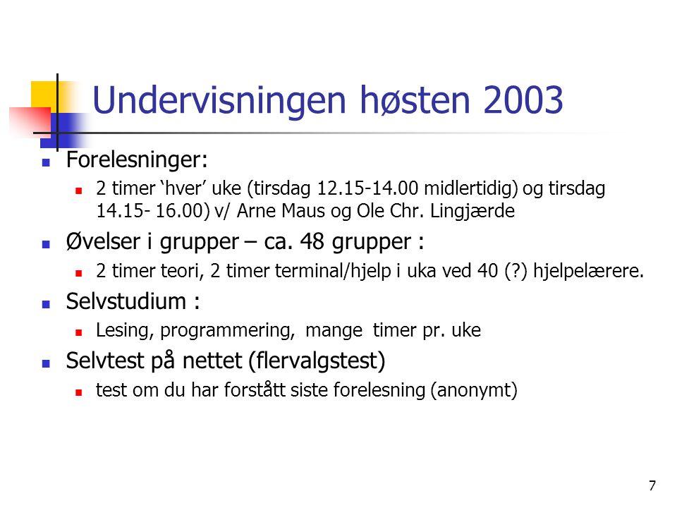 8 Undervisningsmateriell, del I  Lærebok - kjøpes i Akademika:  Brunland, Hegna, Lingjærde og Maus: Rett på Java.