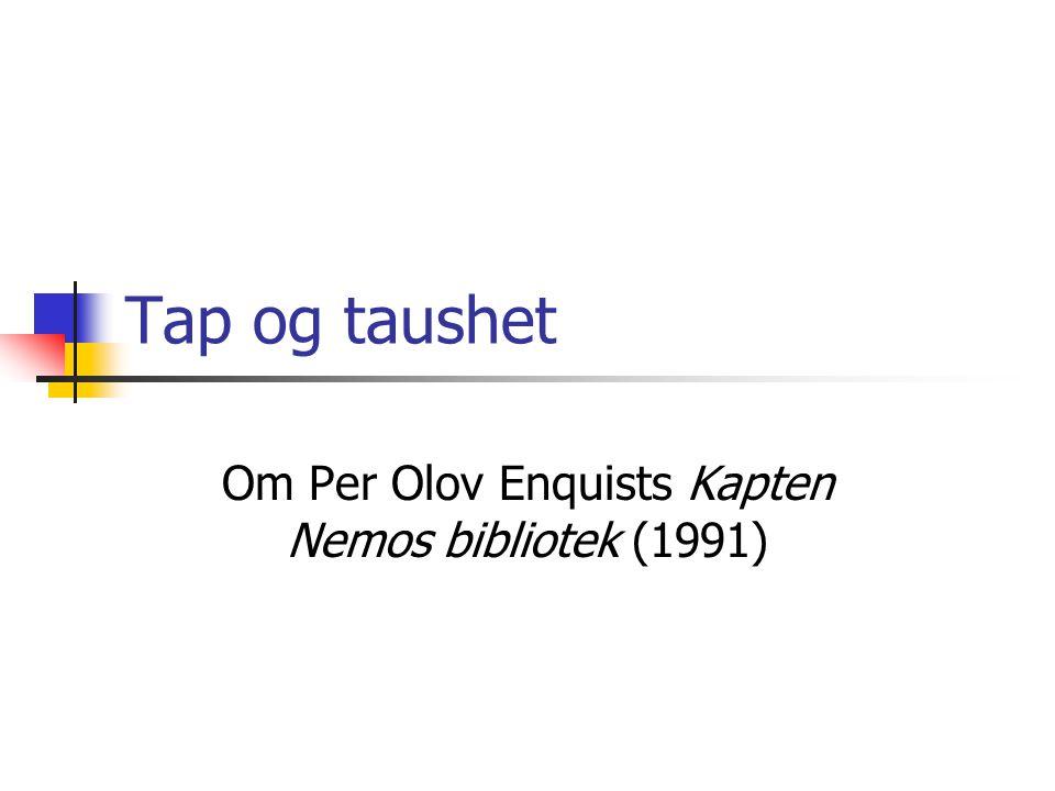 Tap og taushet Om Per Olov Enquists Kapten Nemos bibliotek (1991)