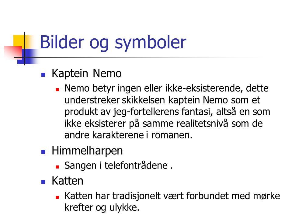 Bilder og symboler  Kaptein Nemo  Nemo betyr ingen eller ikke-eksisterende, dette understreker skikkelsen kaptein Nemo som et produkt av jeg-fortell