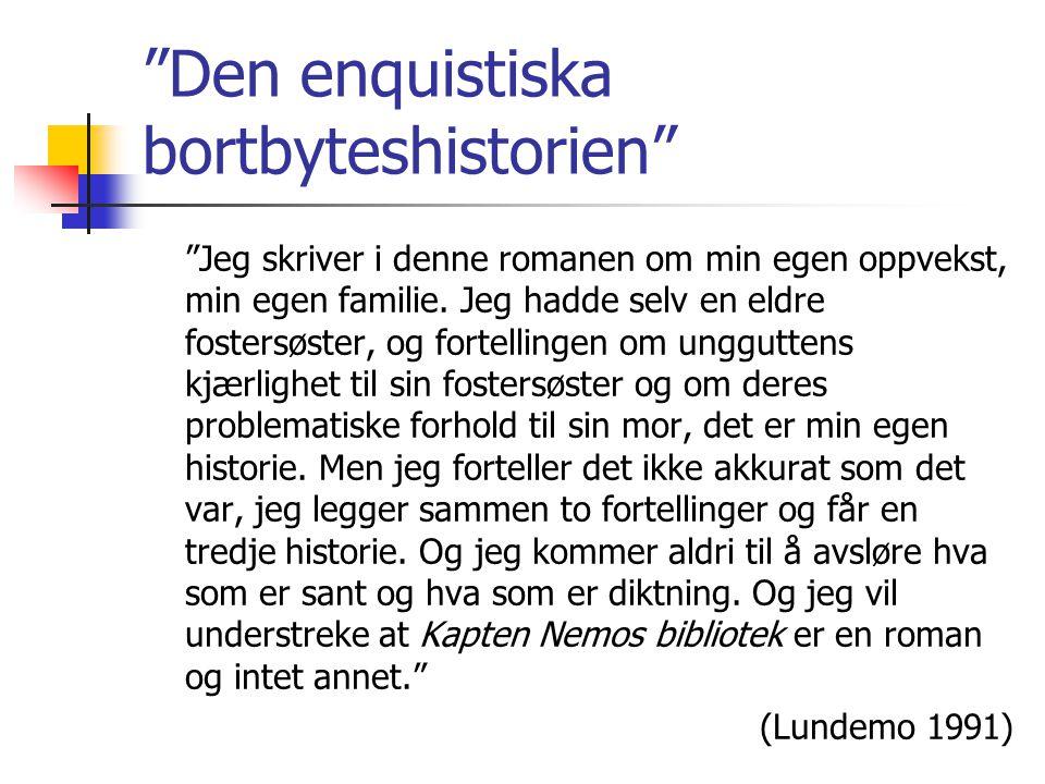 Så var det, det var så det gick till, detta är hela historien Jag ägde rätten att bo i det gröna huset på grund av ett misstag gjort på sjukhuset i Bureå i september 1934, den dag da Johannes og jag föddes.