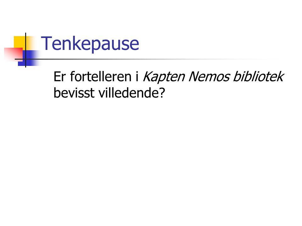 Tenkepause Er fortelleren i Kapten Nemos bibliotek bevisst villedende?