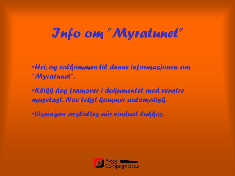 """•H•Hei, og velkommen til denne informasjonen om """"Myratunet"""". •K•Klikk deg framover i dokumentet med venstre musetast. Noe tekst kommer automatisk. •V•"""