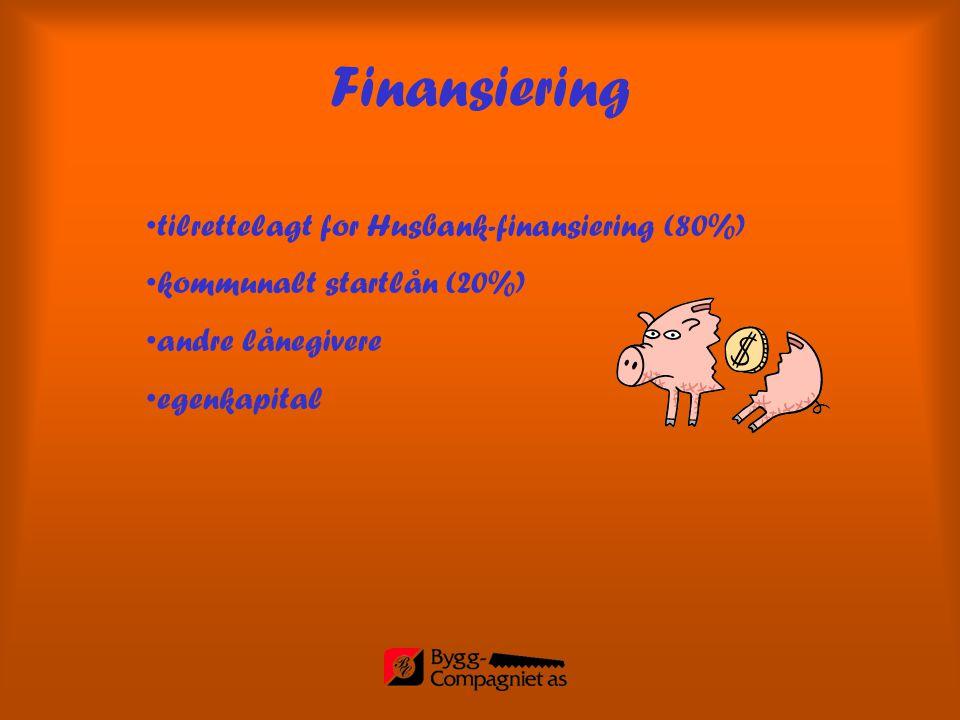 •tilrettelagt for Husbank-finansiering (80%) •kommunalt startlån (20%) •andre lånegivere •egenkapital Finansiering
