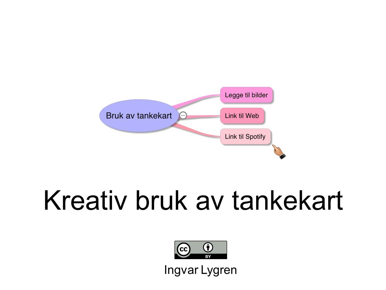 Kreativ bruk av tankekart Ingvar Lygren