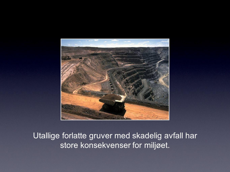 Utallige forlatte gruver med skadelig avfall har store konsekvenser for miljøet.
