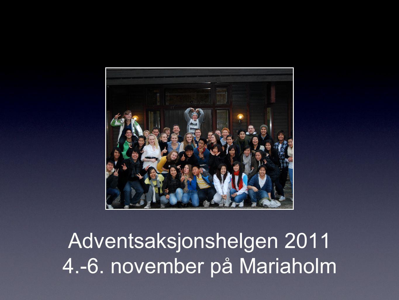 Adventsaksjonshelgen 2011 4.-6. november på Mariaholm