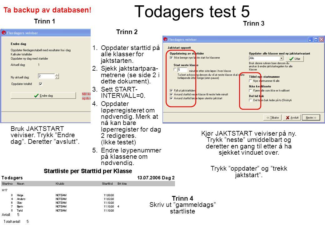 Todagers test 5 Bruk JAKTSTART veiviser. Trykk Endre dag .