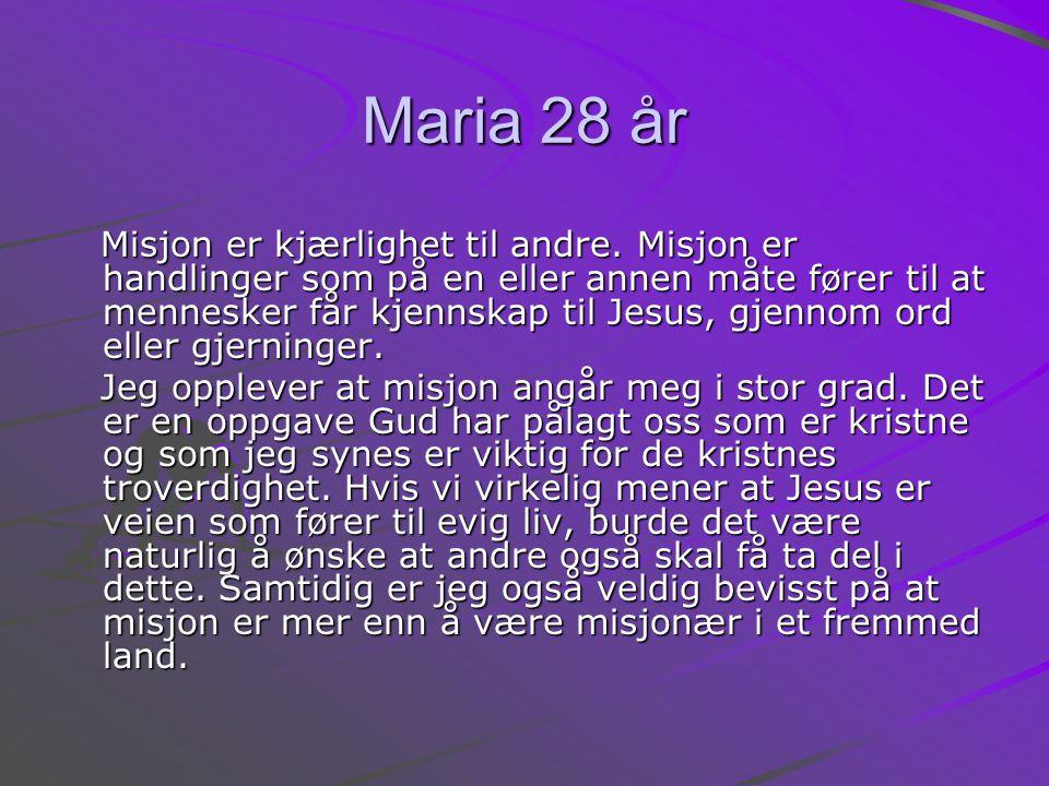 Maria 28 år Misjon er kjærlighet til andre.