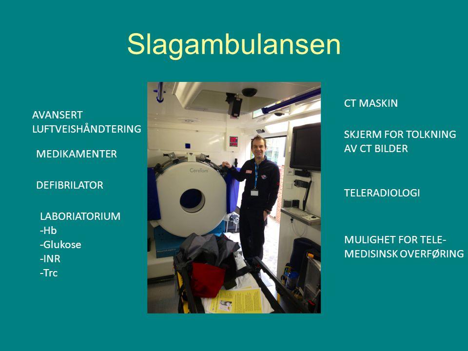 Slagambulansen AVANSERT LUFTVEISHÅNDTERING MEDIKAMENTER LABORIATORIUM -Hb -Glukose -INR -Trc CT MASKIN SKJERM FOR TOLKNING AV CT BILDER TELERADIOLOGI