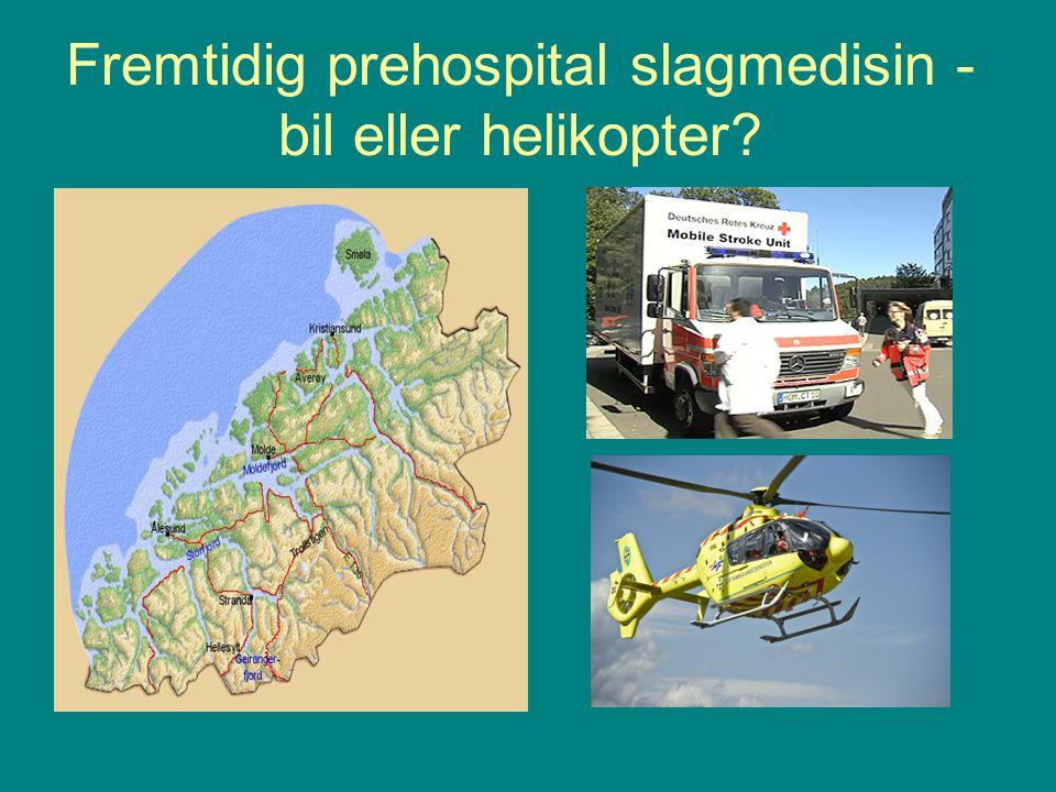 Fremtidig prehospital slagmedisin - bil eller helikopter?
