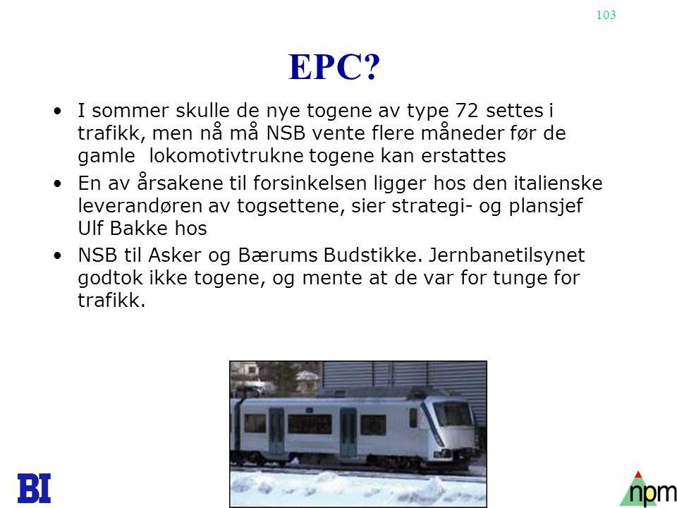 103 EPC? •I sommer skulle de nye togene av type 72 settes i trafikk, men nå må NSB vente flere måneder før de gamle lokomotivtrukne togene kan erstatt