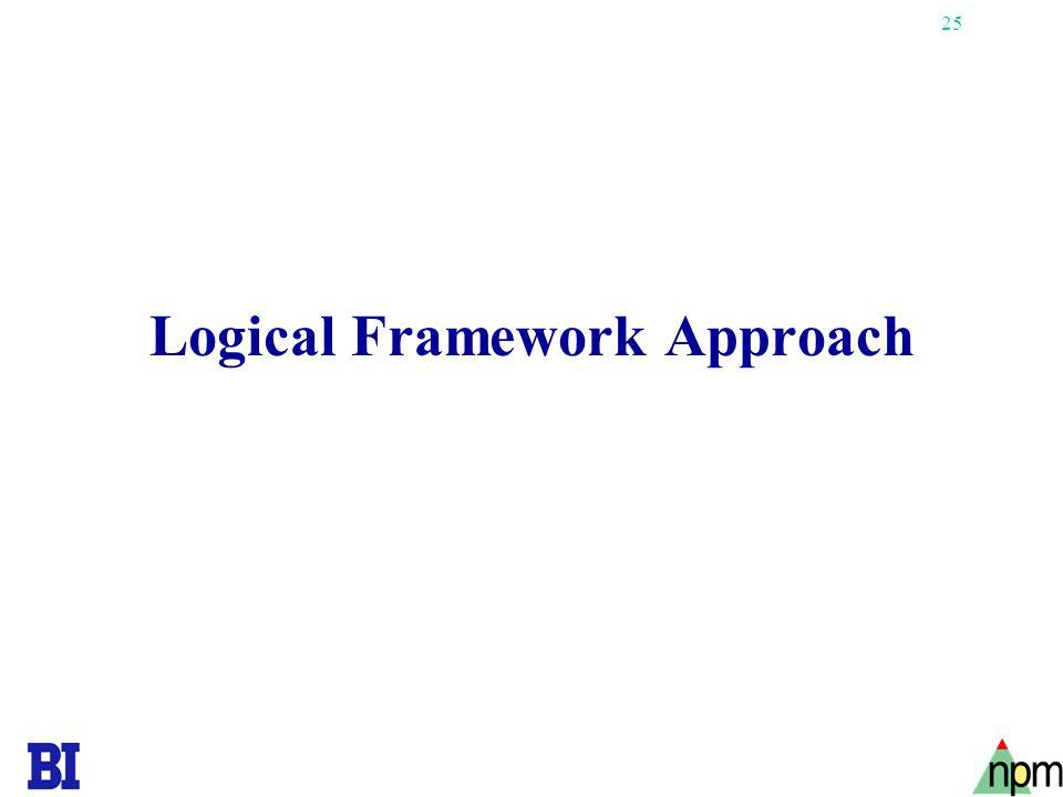 25 Logical Framework Approach