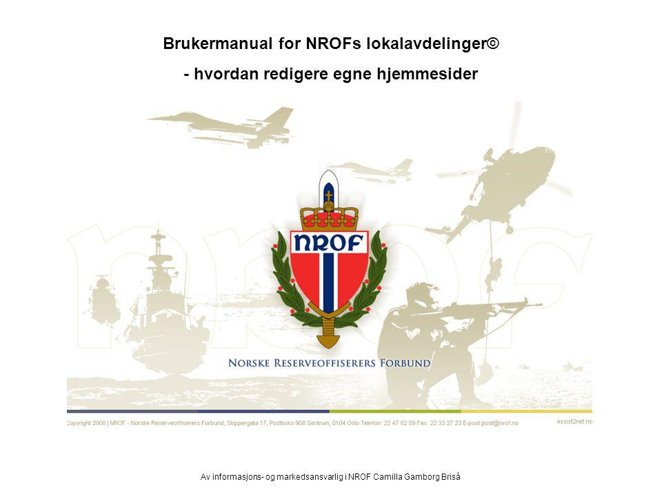 Brukermanual for NROFs lokalavdelinger© - hvordan redigere egne hjemmesider Av informasjons- og markedsansvarlig i NROF Camilla Gamborg Briså