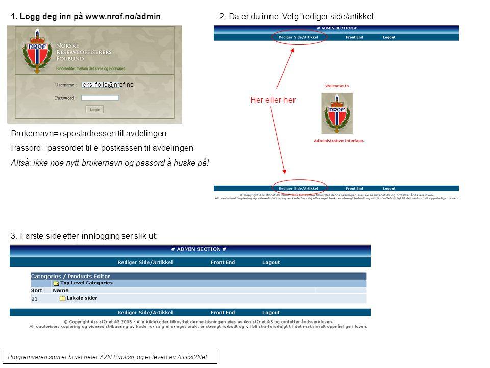 """3. Første side etter innlogging ser slik ut: 1. Logg deg inn på www.nrof.no/admin:2. Da er du inne. Velg """"rediger side/artikkel Brukernavn= e-postadre"""