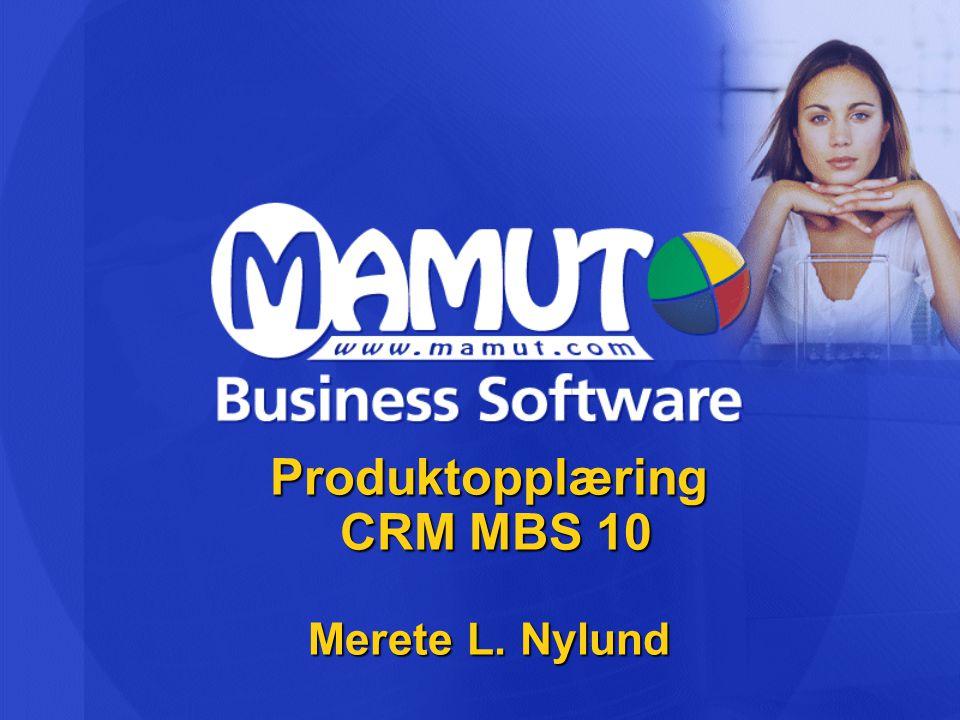 Produktopplæring CRM MBS 10 Merete L. Nylund