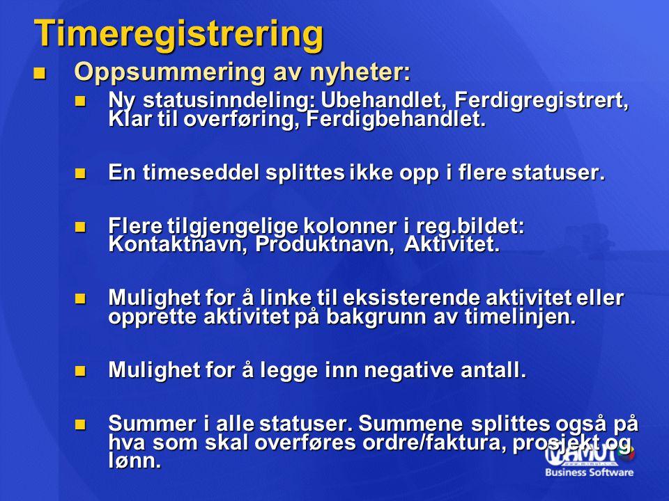 Timeregistrering  Oppsummering av nyheter:  Ny statusinndeling: Ubehandlet, Ferdigregistrert, Klar til overføring, Ferdigbehandlet.
