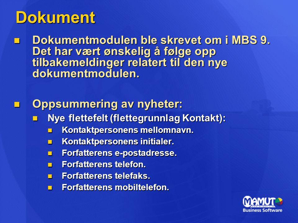 Dokument  Dokumentmodulen ble skrevet om i MBS 9.
