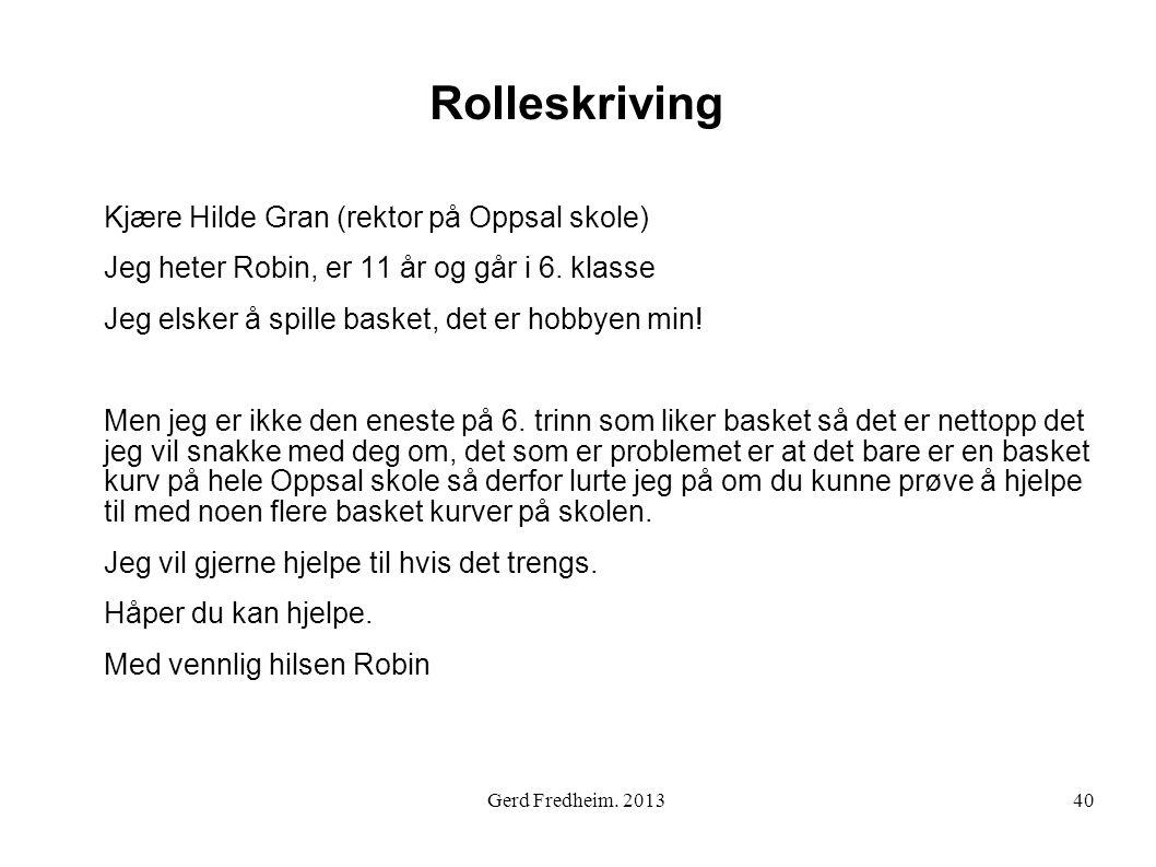 Rolleskriving Kjære Hilde Gran (rektor på Oppsal skole) Jeg heter Robin, er 11 år og går i 6. klasse Jeg elsker å spille basket, det er hobbyen min! M
